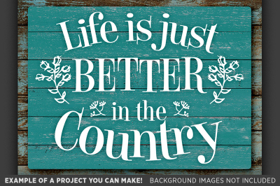 Life is Just Better in the Country Svg File - Country Decor - 635