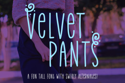 Velvet Pants: a tall, skinny caps font!
