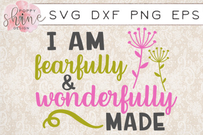 I Am Fearfully & Wonderfully Made SVG PNG EPS DXF Cutting Files