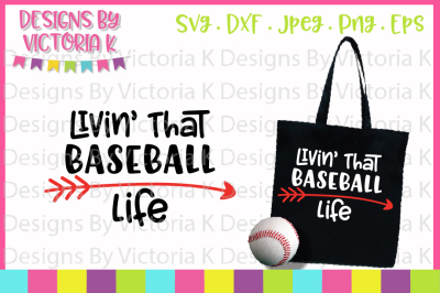 Baseball svg, Livin' that baseball life, SVG, DXF, Cut file
