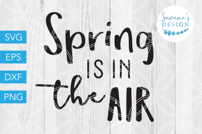Spring is in the Air SVG, Spring SVG, Quote SVG, Wood Sign SVG, Vinyl