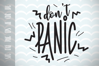 Don't Panic SVG Cut File, Fun Quote for Life, Motivation Phrases