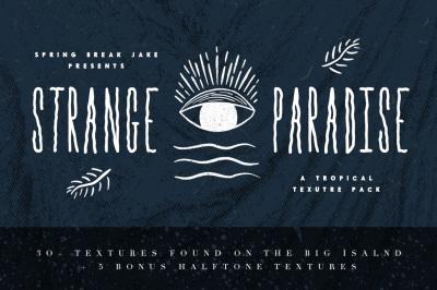 Strange Paradise Tropical Textures
