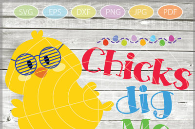 Chicks Dig Me SVG - Easter cuttable files - Easter Chicks SVG File