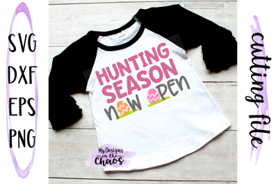 Hunting Season Now Open SVG   Easter SVG   Silhouette   Cricut   PNG