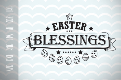 Easter SVG Easter Blessings, Happy Easter Vector Cuting File