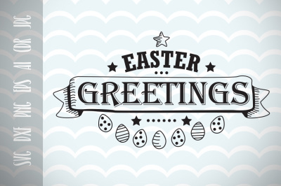 Easter Greetings Easter SVG Cutting file, Printable cricut