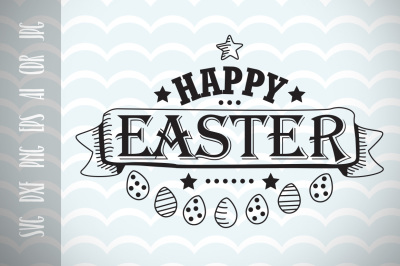 Happy Easter, Easter Eggs, SVG Vector File