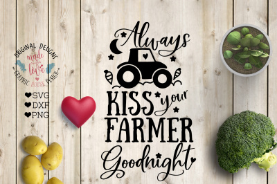 Always Kiss Your Farmer Goodnight