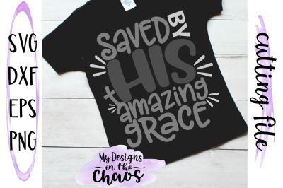 Christian SVG | Easter SVG | Saved by His Amazing Grace | Silhouette
