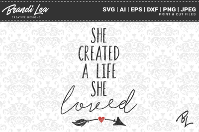 She Created A Life She Loved SVG Cut Files