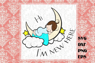 I'm New Here - New Baby SVG
