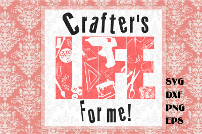 Crafters Life SVG