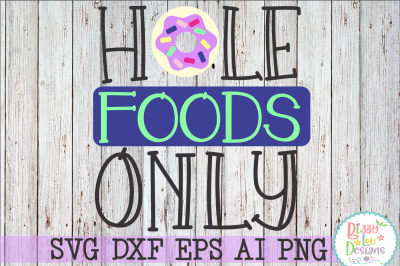 Hole foods only SVG DXF EPS PNG Ai cutting file