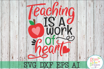 Teaching is a work of heart SVG DXF EPS Ai - cutting file