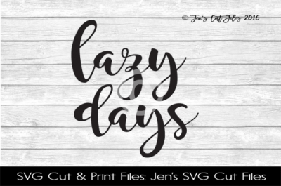 Lazy Days SVG Cut File
