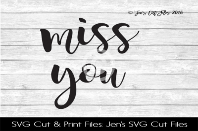 Miss You SVG Cut File