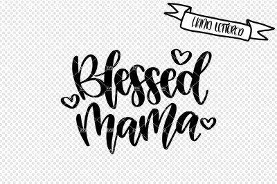 Blessed mama svg cut file, blessed mama svg