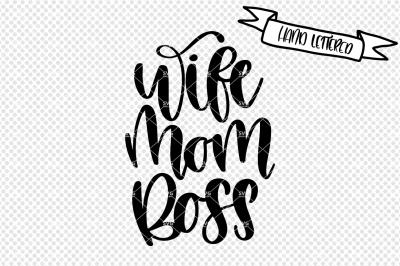 Wife Mom Boss SVg cut file
