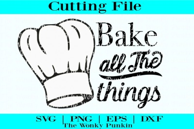 Bake All The Things , Svg Cut File