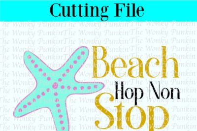 Beach Hop Non Stop , Svg Cut File