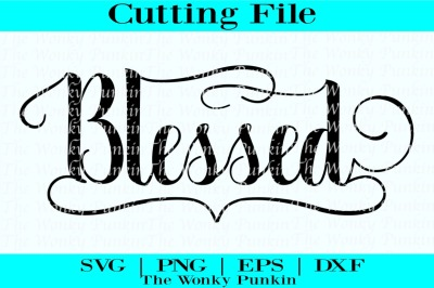 Blessed , Svg Cut File