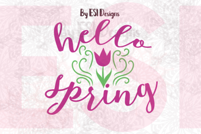 Hello Spring | Quote Design | SVG, DXF, EPS and PNG