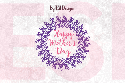 Happy Mothers Day Wreath Design | SVG,DXF,EPS and PNG