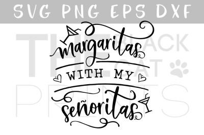Margaritas with my senoritas SVG DXF PNG EPS