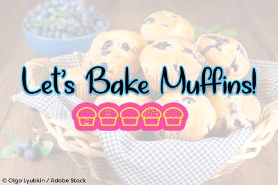 Let's Bake Muffins