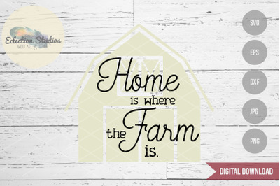 Home Is Where The Farm Is