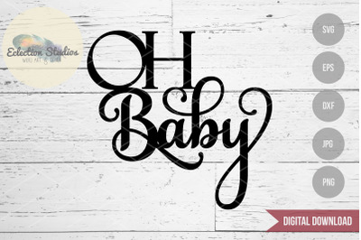 Oh Baby Cake Topper SVG