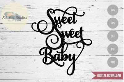 Sweet Sweet Baby Cake Topper SVG