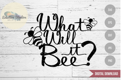 What Will It Bee? Gender Reveal Cake Topper SVG
