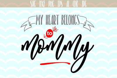 My heart belongs to mommy, Mothers Day phrases, Fun phrases, Slogan
