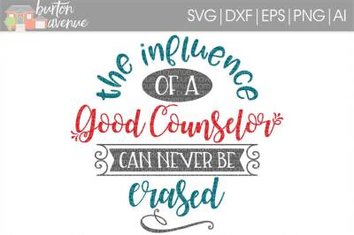 The Influence of a Good Counselor SVG Cut File • Cricut • Silhouette