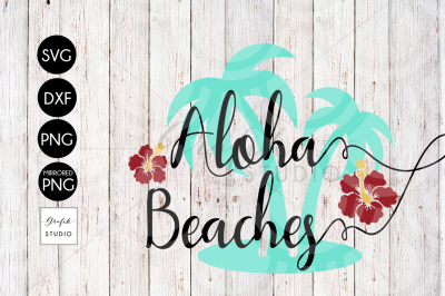 Aloha Beaches Summer Beach SVG File, DXF File, PNG File