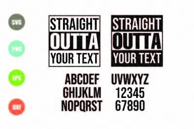 Straight Outta Cut File SVG