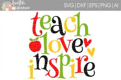 Teach Love Inspire SVG Cut File • Cricut • Silhouette
