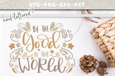 be the good svg cut file, cricut downloads, hand lettering cuttable