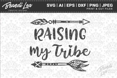 Raising My Tribe SVG Cut Files