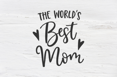 Worlds best Mom DXF EPS PNG Cut File • Cricut • Silhouette