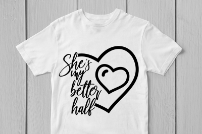 Download She Is My Better Half Svg Cut File Free Free 53780 Images Design File For T Shirt Svg