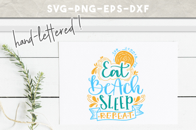 summer svg file, eat beach sleep repeat, handlettered svg design