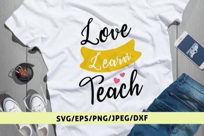 Love Learn Teach - Svg Cut File