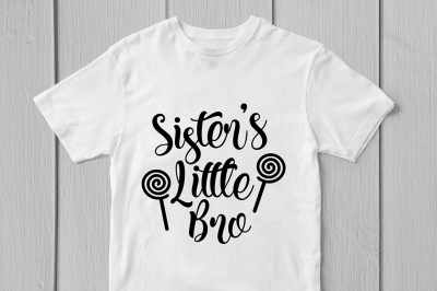 Sister's Little Bro - Svg Cut File
