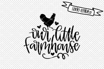 Our little farmhouse svg cut file, farmhouse decor svg