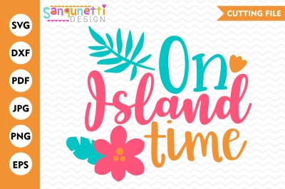 On Island Time SVG, summer svg, tropical svg, summer cutting files