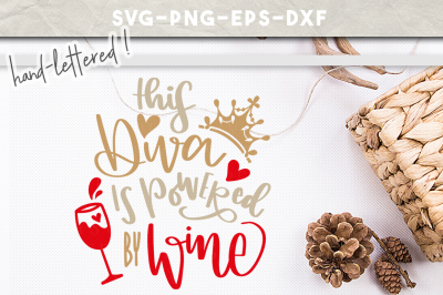 wine quotes svg, handlettering funny saying, diva powered by wine