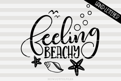 Feeling beachy - SVG - PDF - DXF - hand drawn lettered cut file